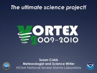 VORTEX2:  The ultimate science project!